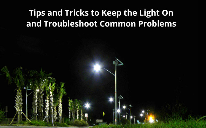 Tips And Trick For Solar Outdoor Lighting Troubleshooting