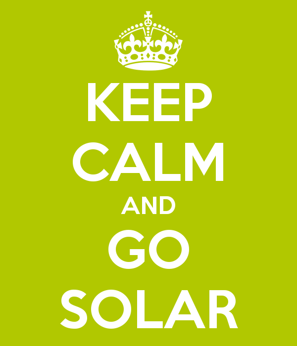 Keep Calm and Go Solar