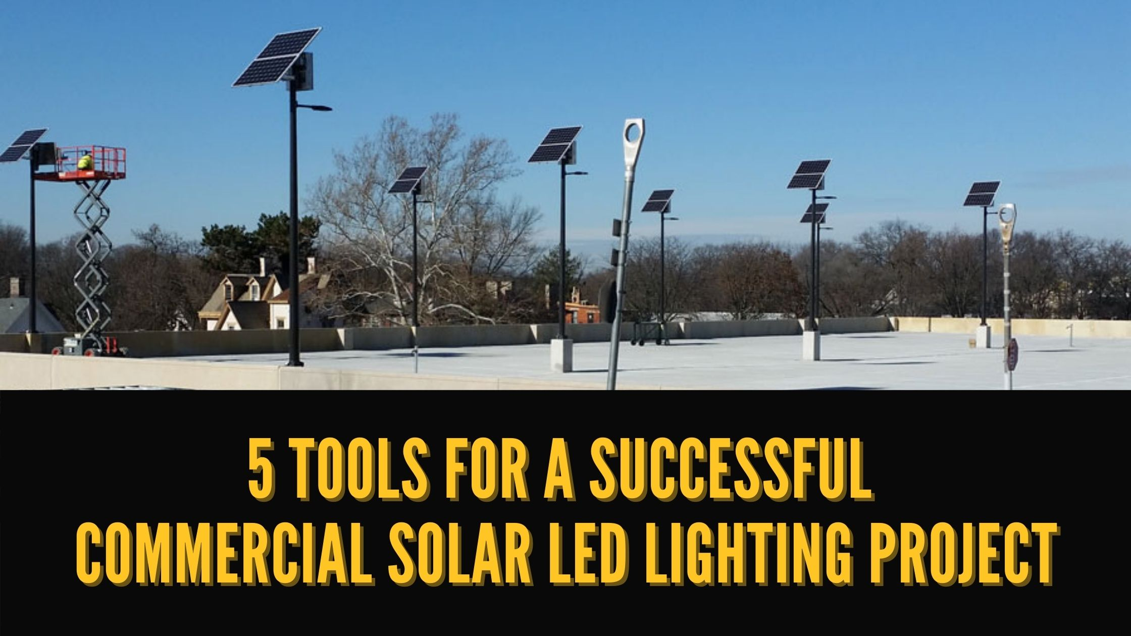5 Tools for Solar LED Lighting Projects