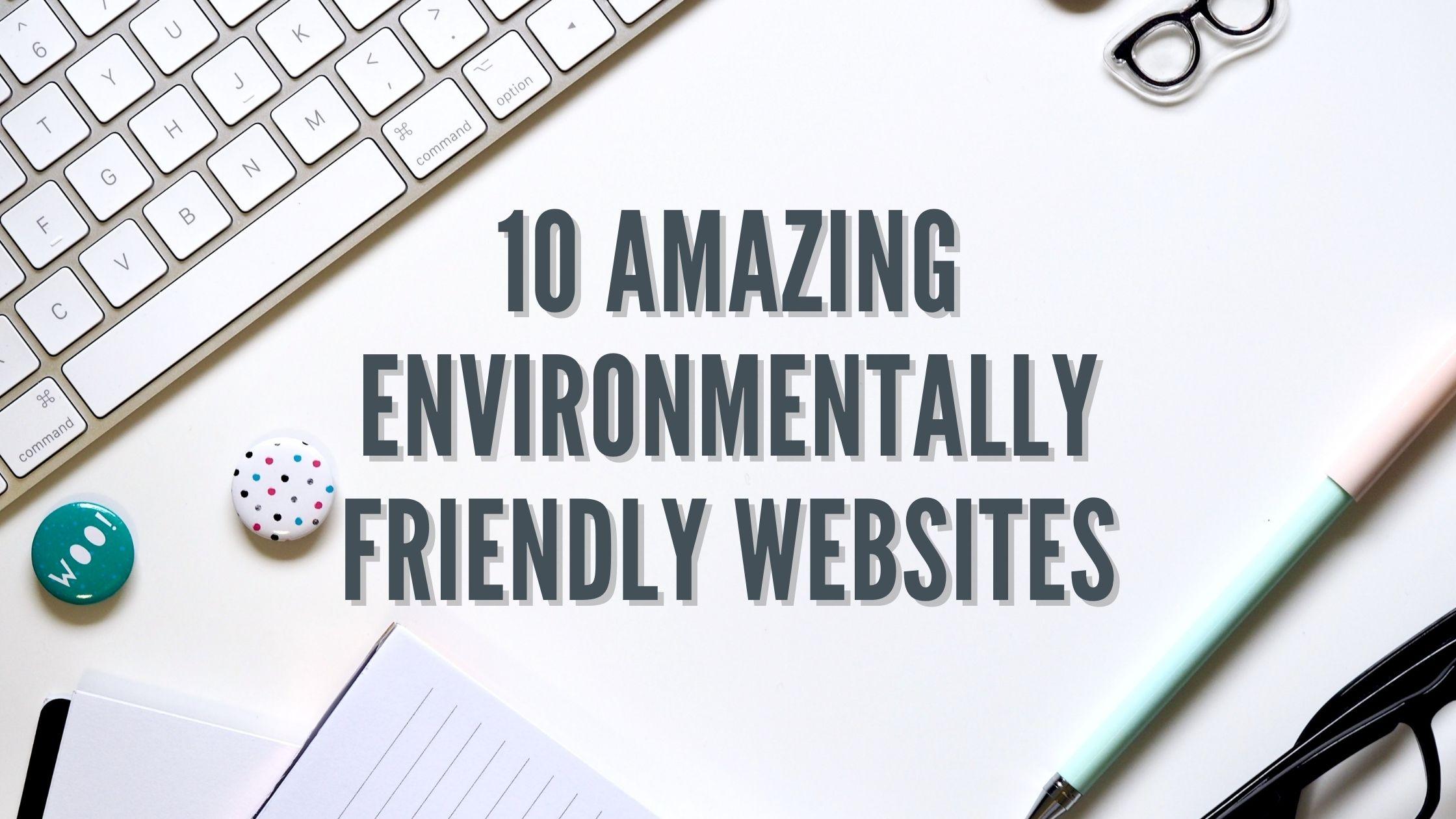 10 Amazing Environmentally Friendly Websites