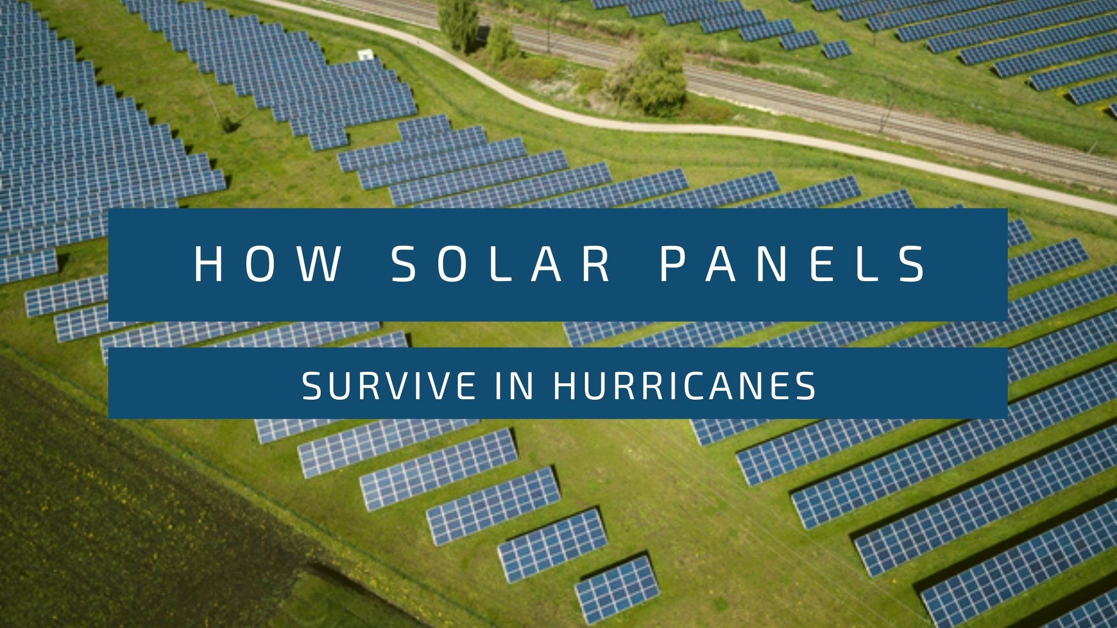 How Solar Panels Survive in Hurricanes