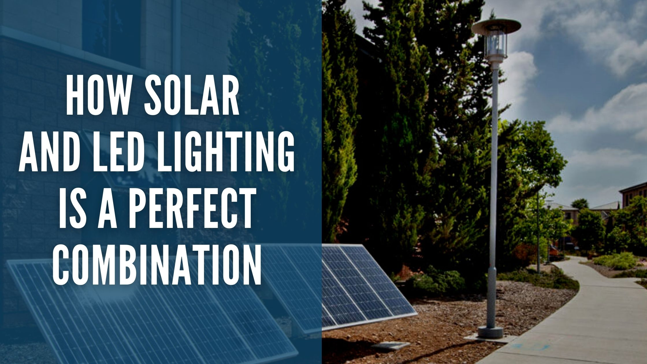 How Solar and LED Lighting is a Perfect Combination