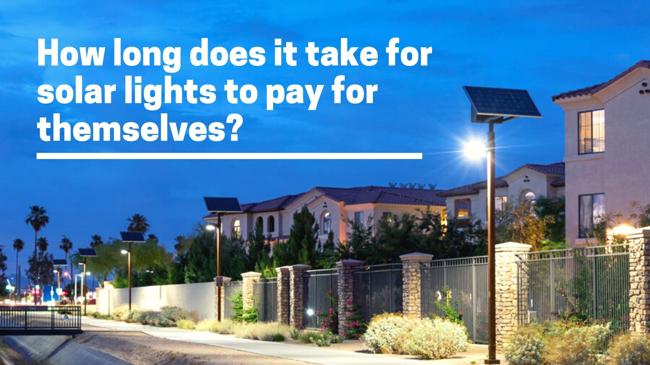 How long solar lights pay for themselves