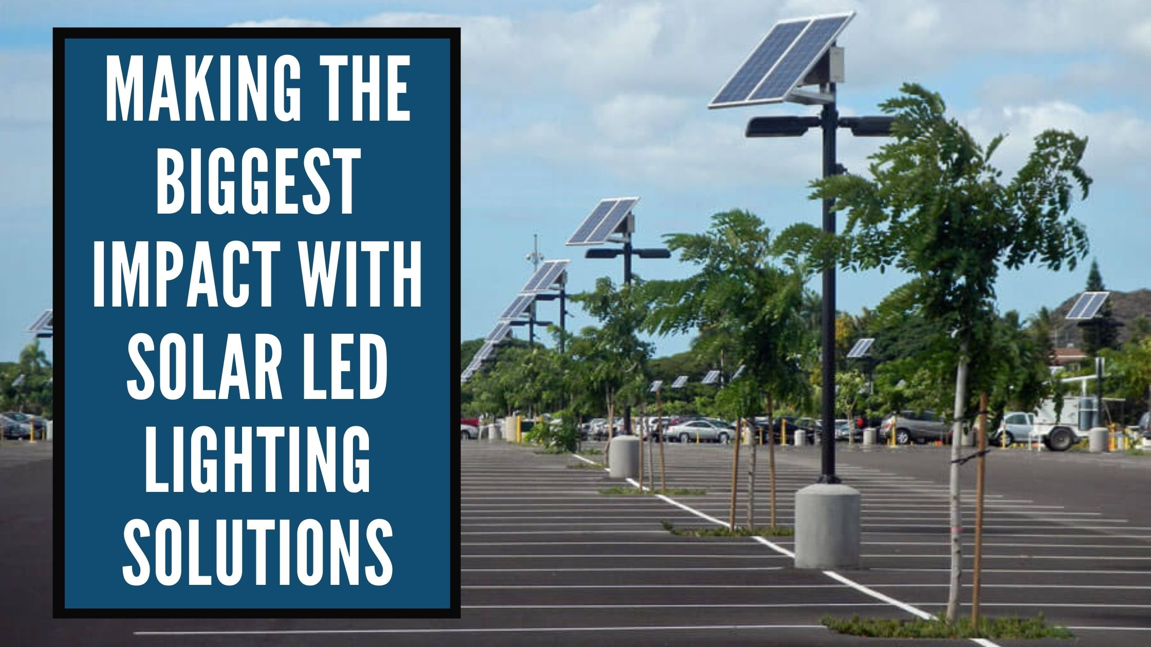 Making the Biggest Impact with Solar LED Lighting Solutions