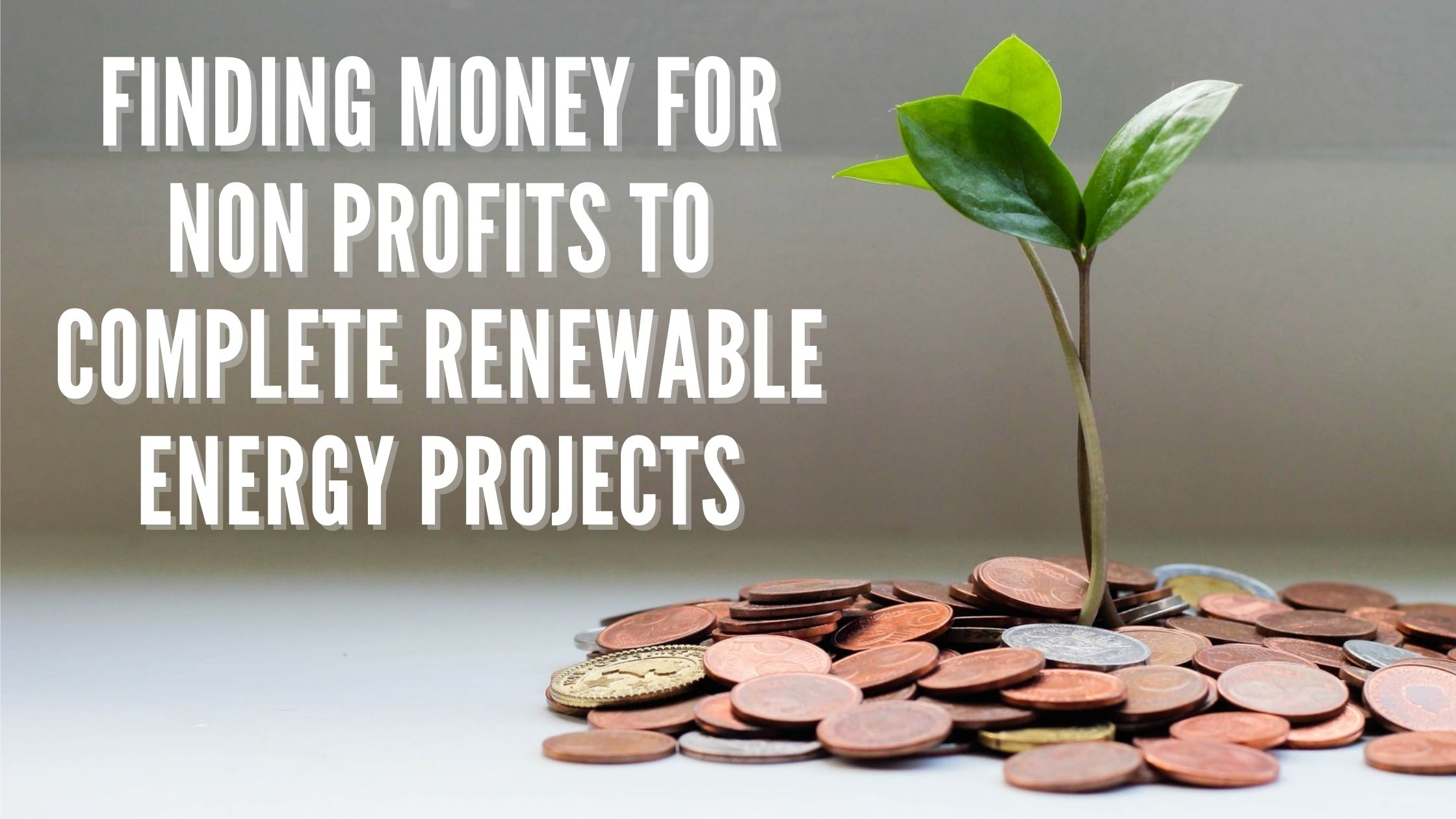 Finding Funds for Nonprofits Renewable Energy Projects