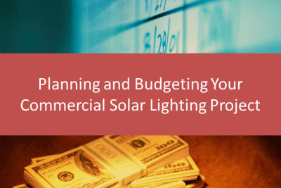 Planning Budgeting Commercial Solar Lighting Project