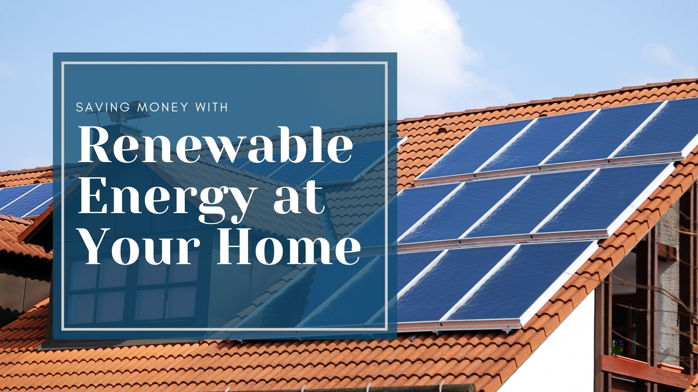 Renewable Energy at Your Home