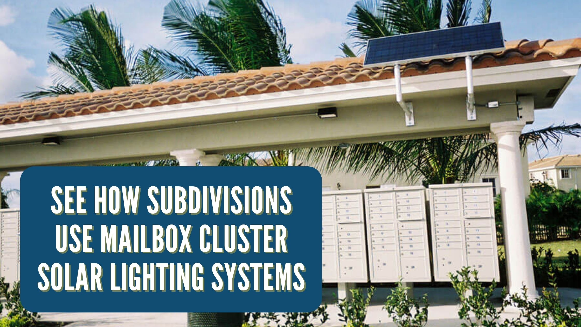 See How Subdivisions Use Mailbox Cluster Solar Lighting Systems