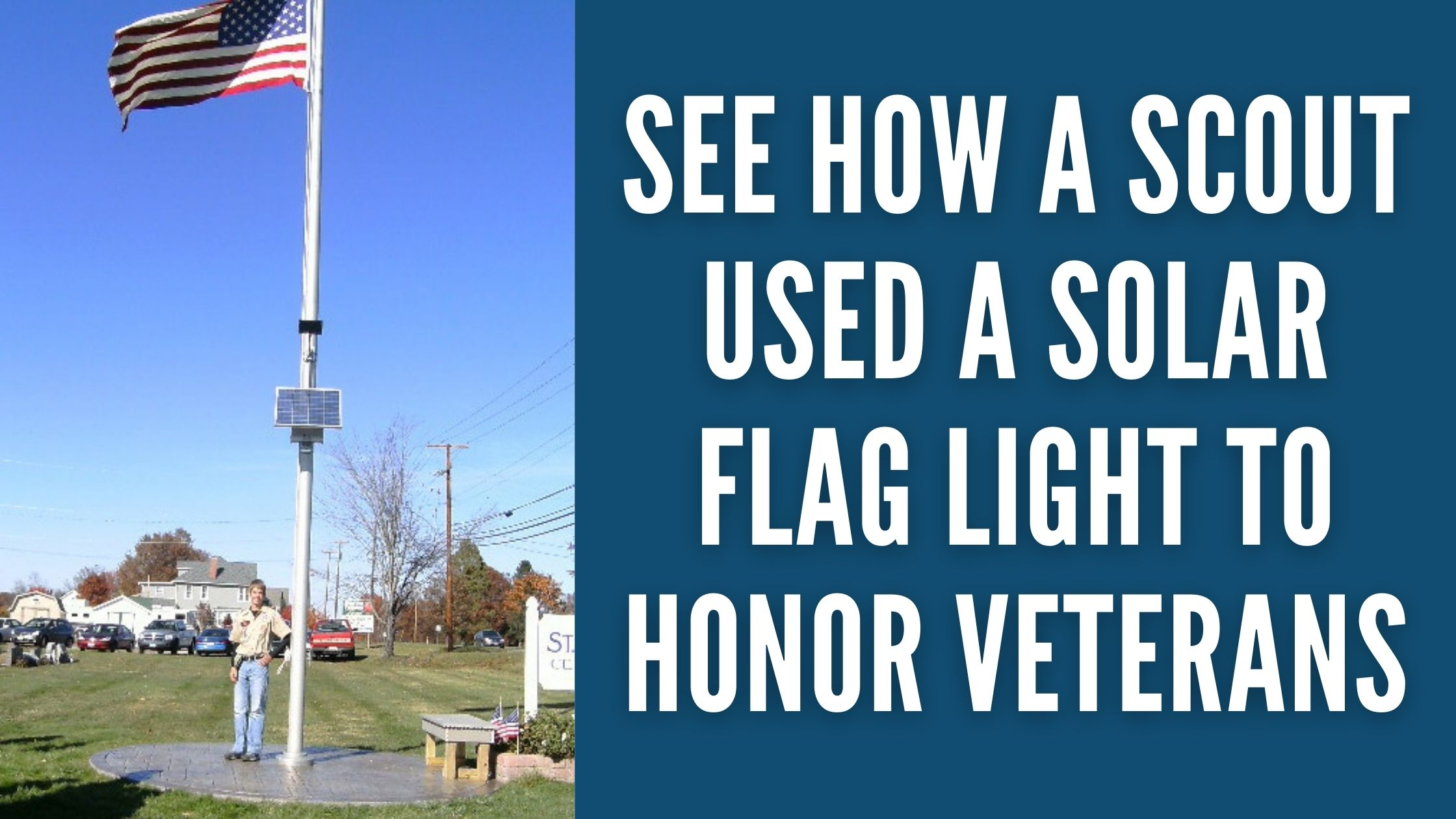 See How a Scout Used a Solar Flag Light to Honor Veterans