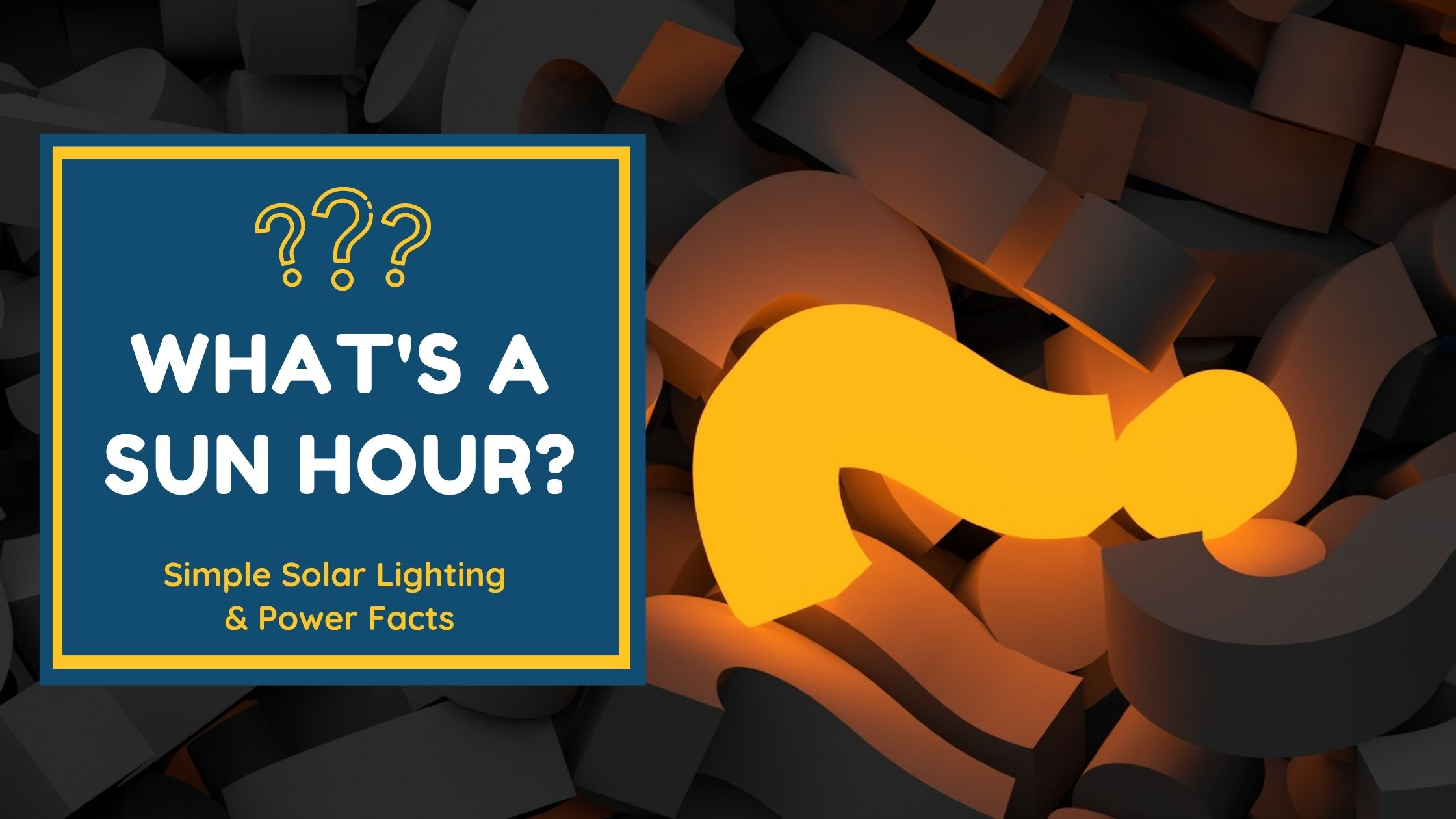 Simple Solar Lighting and Power Facts – What is a Sun Hour