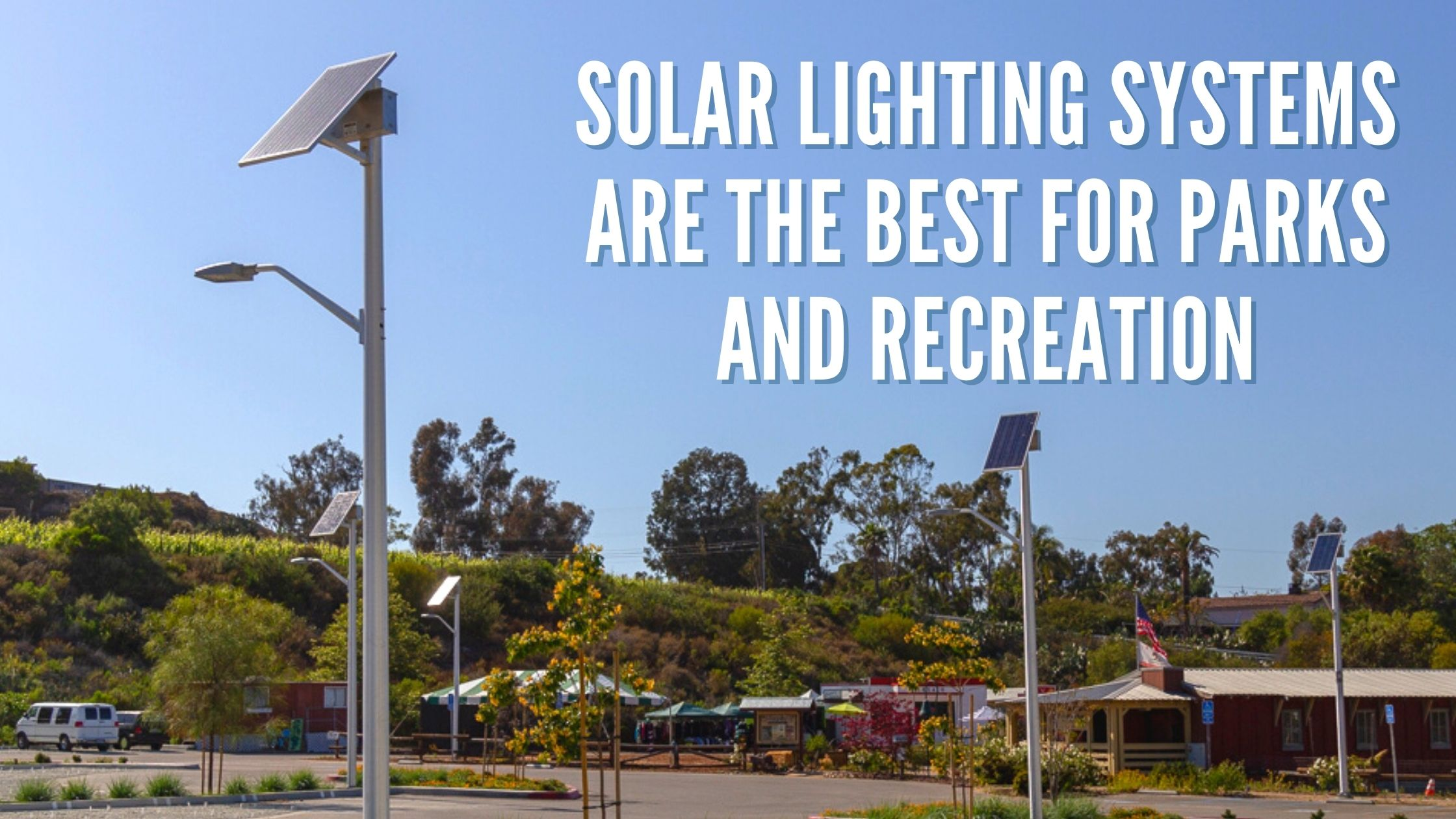 Solar Lighting Systems are the Best for Parks and Recreation