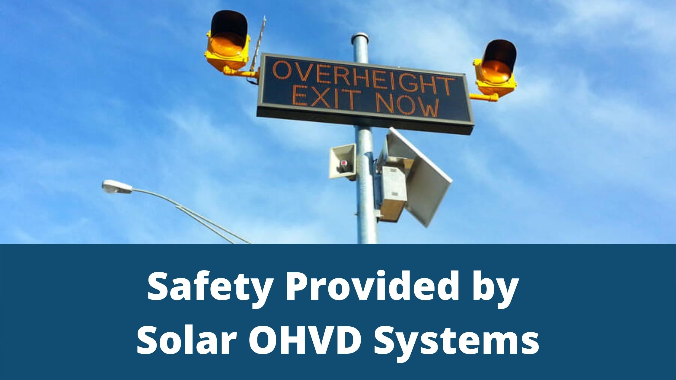 OVDS Solar Powered Overheight Vehicle Detection System
