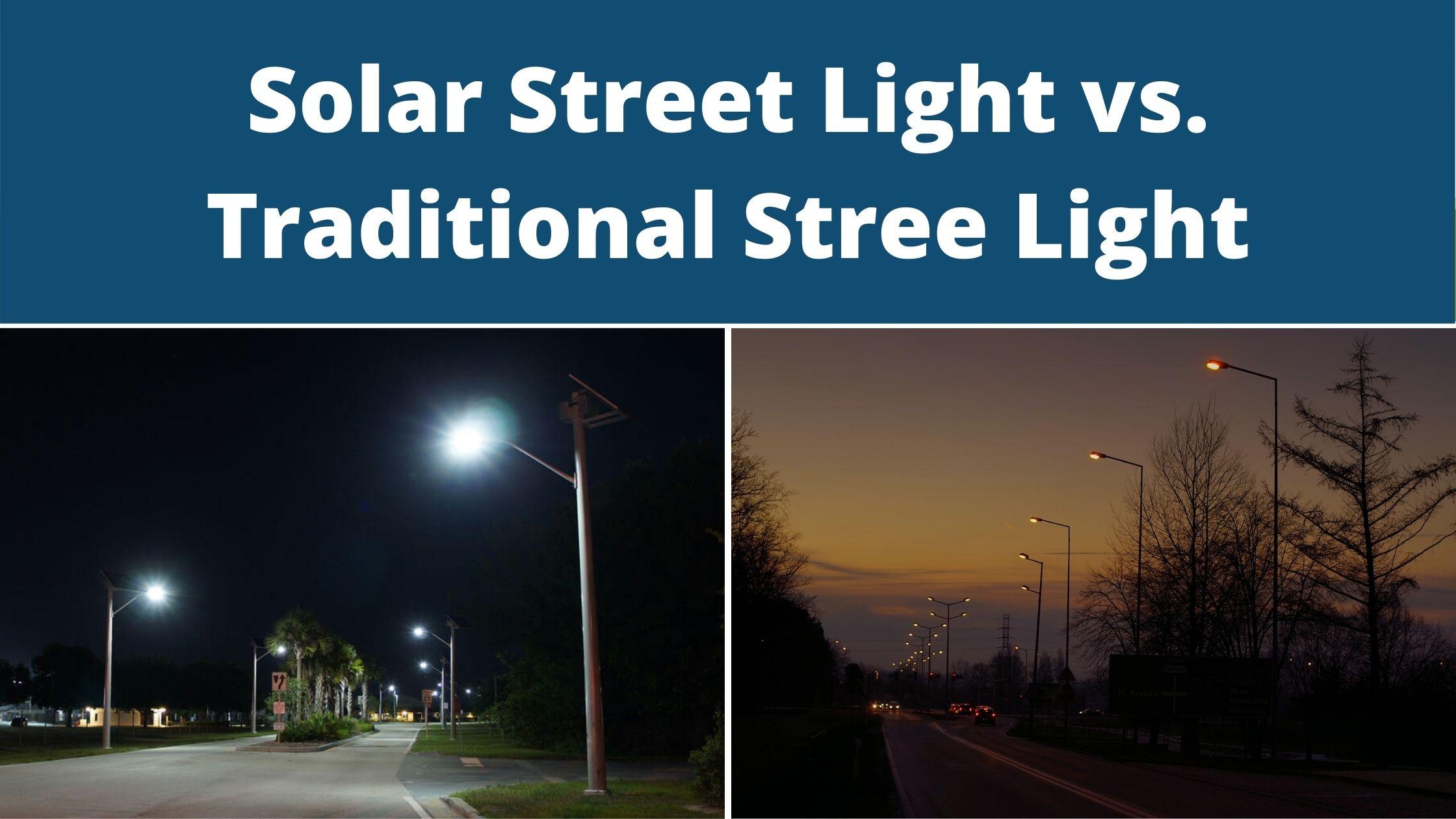 Solar Street Light vs. Traditional Stree Light