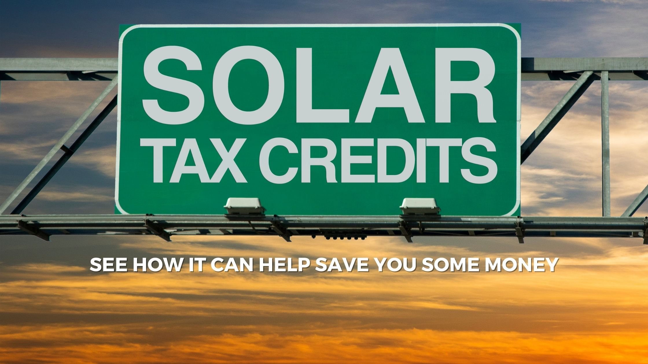 Solar Tax Credits to Save You Money