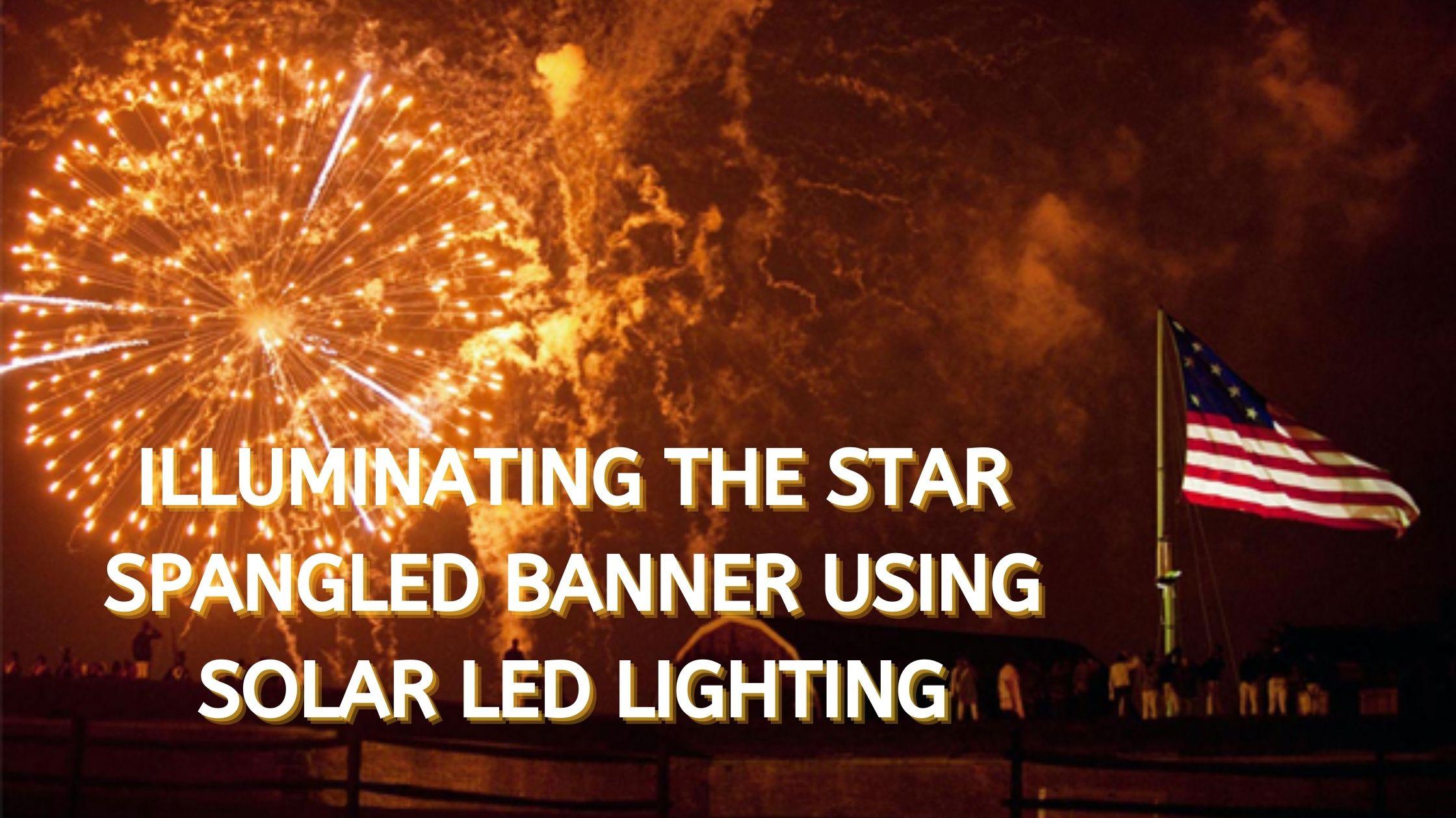 Star Spangled Banner Illuminated by Solar