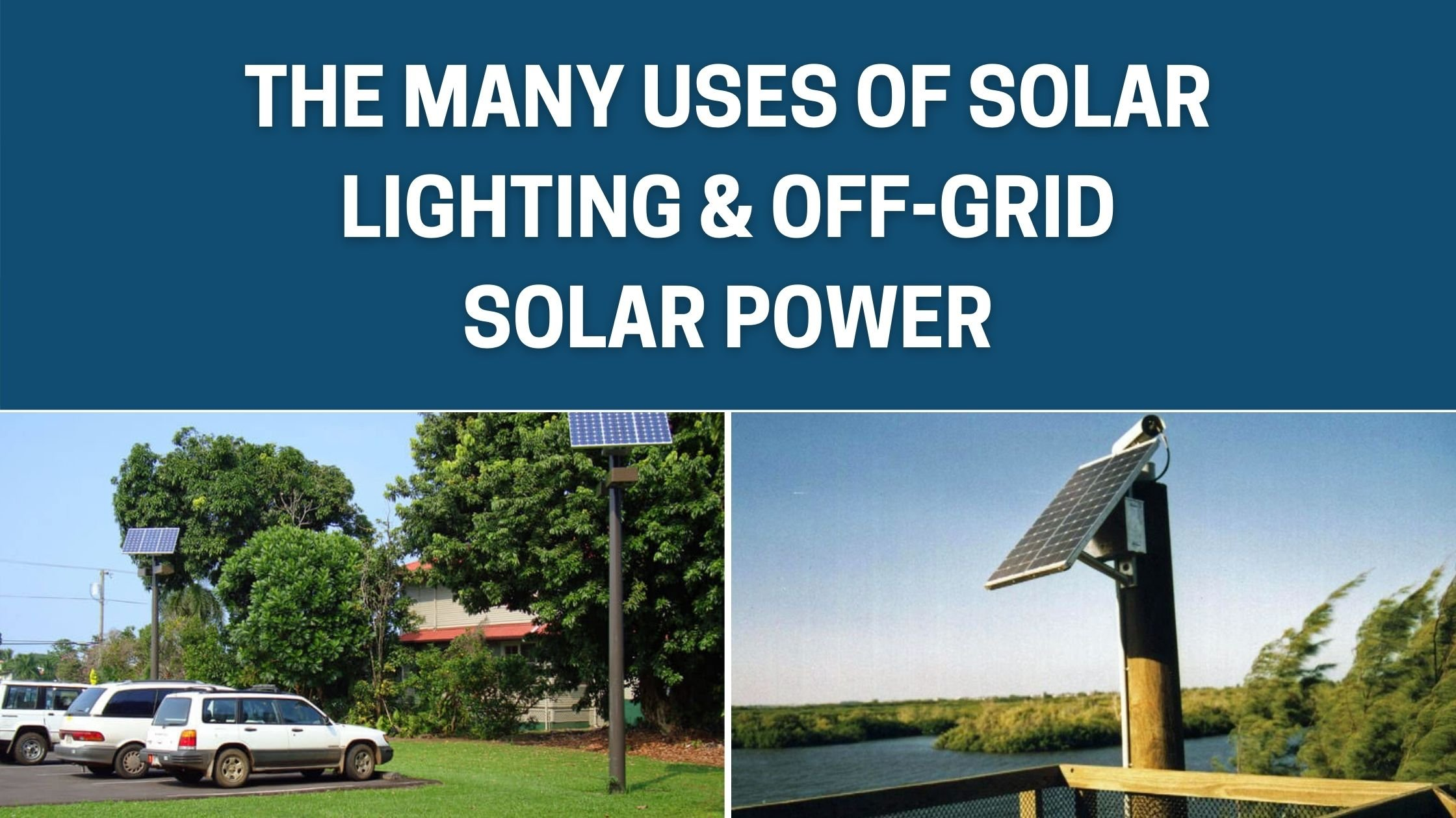 The Many Uses of Solar Lighting & Off-Grid Solar Power