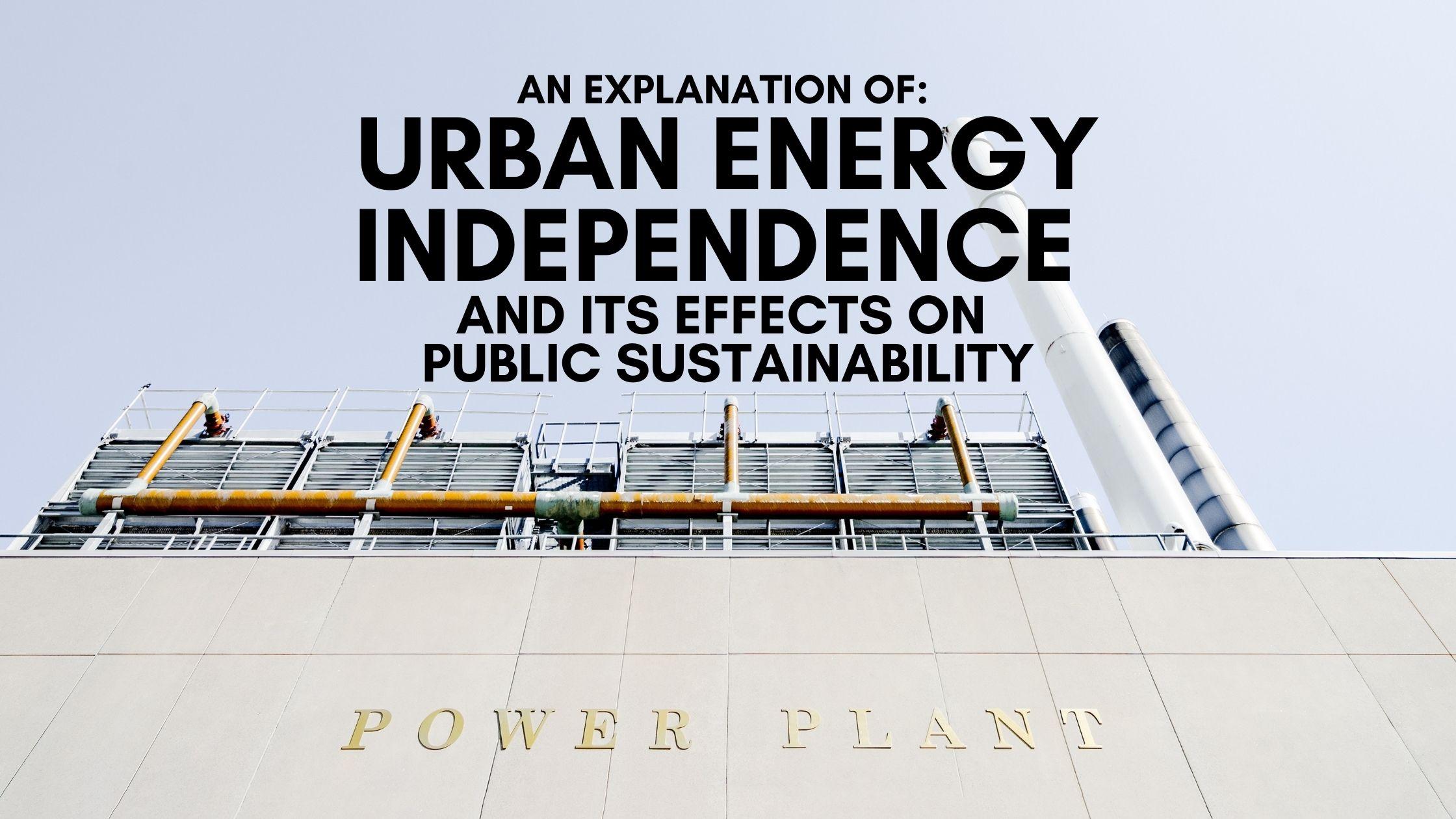 Urban Energy Independence and Public Sustainability